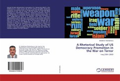 A Rhetorical Study of US Democracy Promotion in the War on Terror