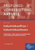 Prüfungsvorbereitung aktuell - Industriekauffrau/-mann