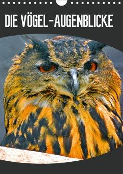 DIE VÖGEL - AUGENBLICKE (Wandkalender 2021 DIN A4 hoch)