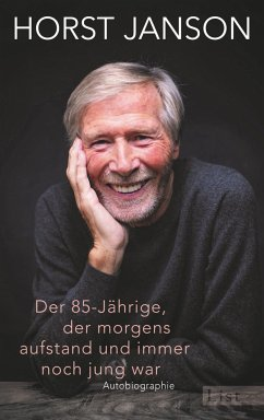 Der 85-Jährige, der morgens aufstand und immer noch jung war - Janson , Horst