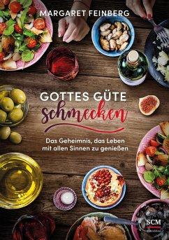 Gottes Güte schmecken - Feinberg, Margaret