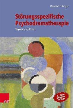 Störungsspezifische Psychodramatherapie - Krüger, Reinhard T.