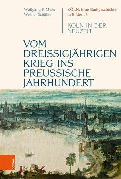 Vom dreißigjährigen Krieg ins preußische Jahrhundert - Schäfke, Werner