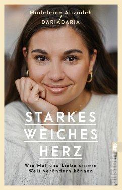 Starkes weiches Herz - Alizadeh, Madeleine