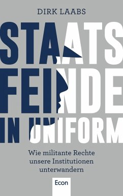 Staatsfeinde in Uniform - Laabs, Dirk
