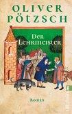 Der Lehrmeister / Die Geschichte des Johann Georg Faustus Bd.2