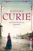 Madame Curie und die Kraft zu träumen / Ikonen ihrer Zeit Bd.1