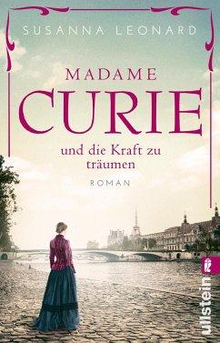Madame Curie und die Kraft zu träumen / Ikonen ihrer Zeit Bd.1 - Leonard, Susanna