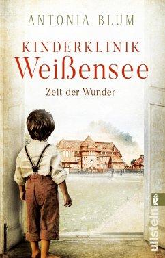 Zeit der Wunder / Kinderklinik Weißensee Bd.1 - Blum, Antonia