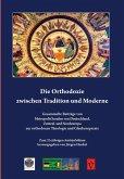 Die Orthodoxie zwischen Tradition und Moderne