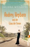 Audrey Hepburn und der Glanz der Sterne / Ikonen ihrer Zeit Bd.2
