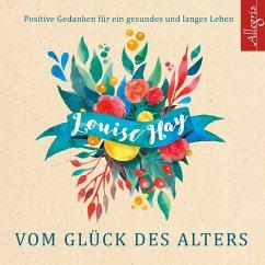 Vom Glück des Alters, 5 Audio-CD - Hay, Louise