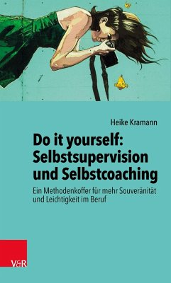Do it yourself: Selbstsupervision und Selbstcoaching - Kramann, Heike