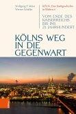 Kölns Weg in die Gegenwart