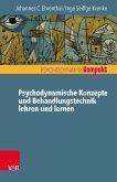 Psychodynamische Konzepte und Behandlungstechnik lehren und lernen