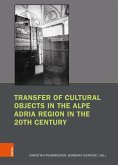 Transfer of Cultural Objects in the Alpe Adria Region in the 20th Century