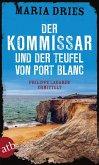 Der Kommissar und der Teufel von Port Blanc / Philippe Lagarde ermittelt Bd.12