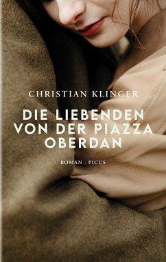 Die Liebenden von der Piazza Oberdan - Klinger, Christian