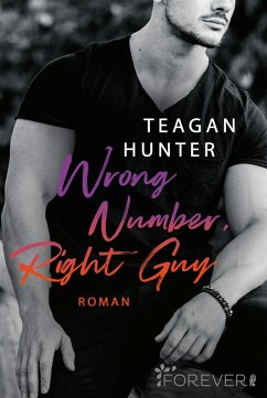 Wrong Number, Right Guy / College Love Bd.1 - Hunter, Teagan