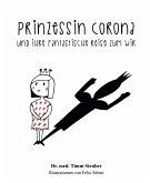 Prinzessin Corona und ihre fantastische Reise zum Wir