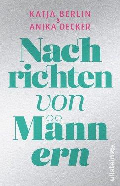 Nachrichten von Männern - Decker, Anika;Berlin, Katja