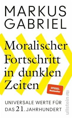 Moralischer Fortschritt in dunklen Zeiten - Gabriel, Markus