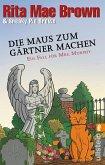 Die Maus zum Gärtner machen / Ein Fall für Mrs. Murphy Bd.24