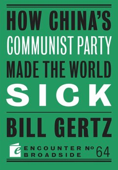 How China's Communist Party Made the World Sick (eBook, ePUB) - Gertz, Bill