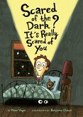 Scared of the Dark? It's Really Scared of You (eBook, ePUB)
