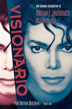 Visionario: Una Mirada Intima En El Universo de Michael Jackson