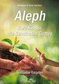Aleph - Eure Kinder, die Sendboten Gottes (eBook, ePUB)