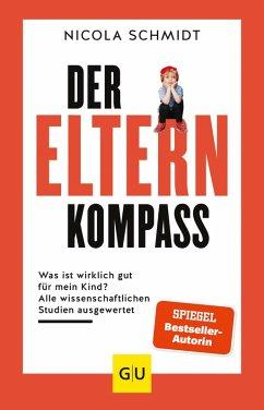 Der Elternkompass (eBook, ePUB) - Schmidt, Nicola