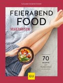 Feierabendfood vegetarisch (eBook, ePUB)