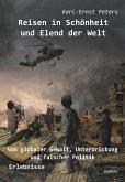 Reisen in Schönheit und Elend der Welt - Von globaler Gewalt, Unterdrückung und falscher Politik - Erlebnisse (eBook, ePUB)