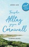 Tausche Alltag gegen Cornwall (eBook, ePUB)