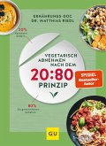 Vegetarisch abnehmen nach dem 20:80 Prinzip (eBook, ePUB)