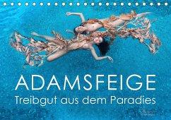ADAMSFEIGE - Treibgut aus dem Paradies (Tischkalender 2021 DIN A5 quer)