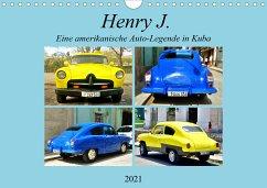 Henry J. - Eine amerikanische Auto-Legende in Kuba (Wandkalender 2021 DIN A4 quer)