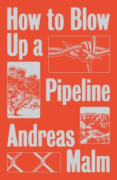How to Blow Up a Pipeline - Malm, Andreas