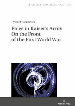 Poles in Kaiser's Army On the Front of the First World War - Kaczmarek, Ryszard