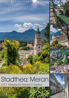Stadtherz MERAN (Wandkalender 2021 DIN A3 hoch)