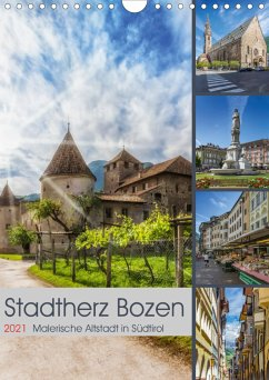Stadtherz BOZEN (Wandkalender 2021 DIN A4 hoch)