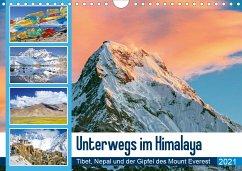 Unterwegs im Himalaya: Tibet, Nepal und der Gipfel des Mount Everest (Wandkalender 2021 DIN A4 quer)
