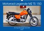 Motorrad-Legende MZ TS 150 - Ein Exportschlager der DDR (Wandkalender 2021 DIN A3 quer)