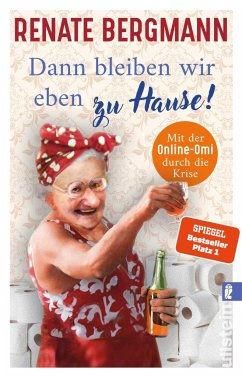 Dann bleiben wir eben zu Hause! / Online-Omi Bd.13 - Bergmann, Renate