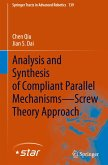 Analysis and Synthesis of Compliant Parallel Mechanisms-Screw Theory Approach