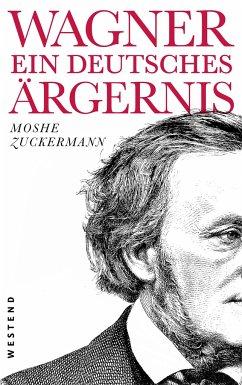 Wagner, ein ewig deutsches Ärgernis - Zuckermann, Moshe
