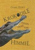 Krokodile fallen nicht vom Himmel