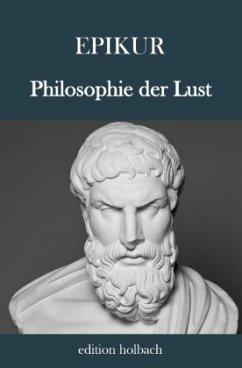 Philosophie der Lust - von Samos, Epikur