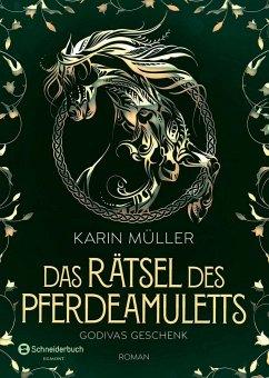 Godivas Geschenk / Das Rätsel des Pferdeamuletts Bd.2 - Müller, Karin